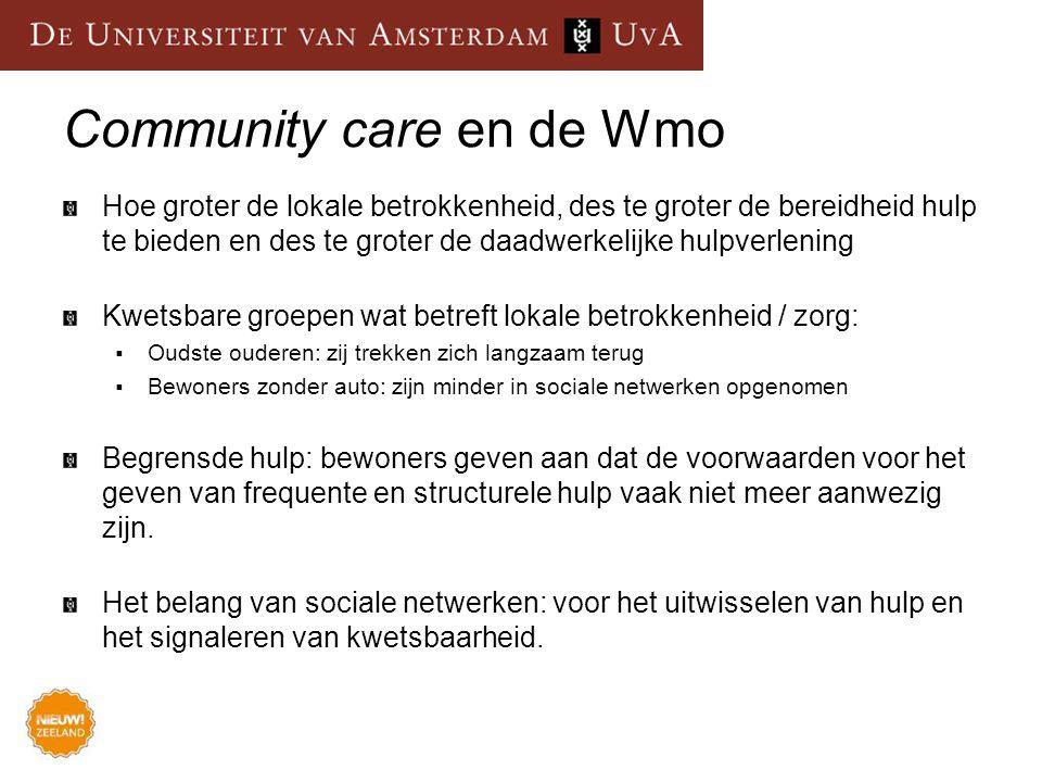 Community care en de Wmo Hoe groter de lokale betrokkenheid, des te groter de bereidheid hulp te bieden en des te groter de daadwerkelijke hulpverleni