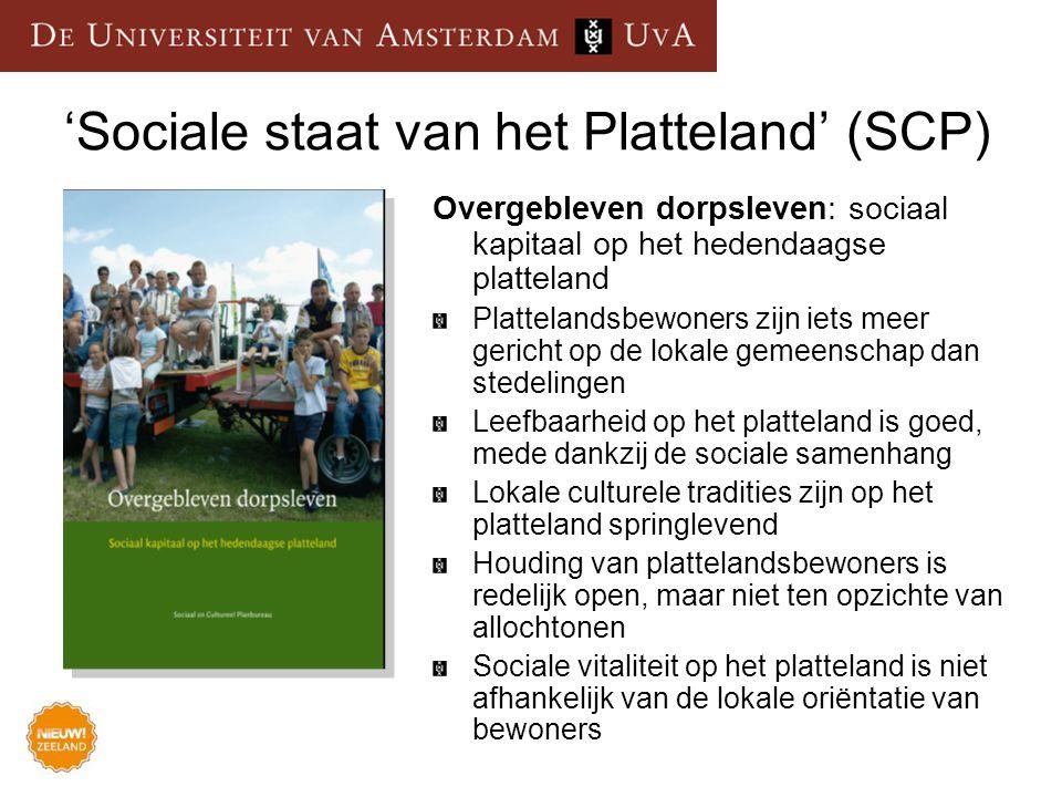 'Sociale staat van het Platteland' (SCP) Overgebleven dorpsleven: sociaal kapitaal op het hedendaagse platteland Plattelandsbewoners zijn iets meer ge