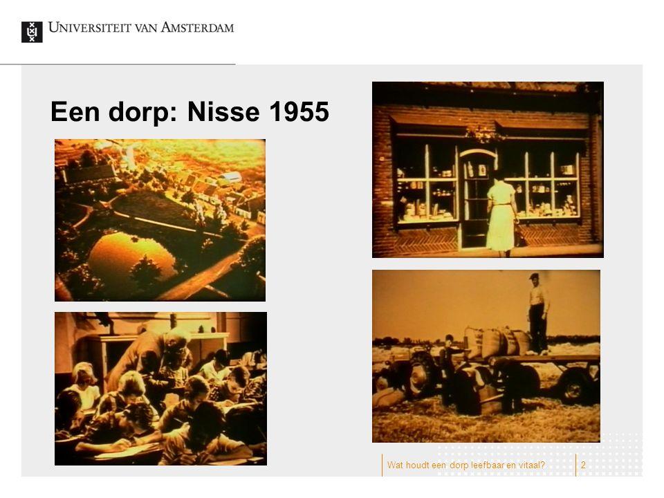 Een dorp: Nisse 1955 Wat houdt een dorp leefbaar en vitaal?2