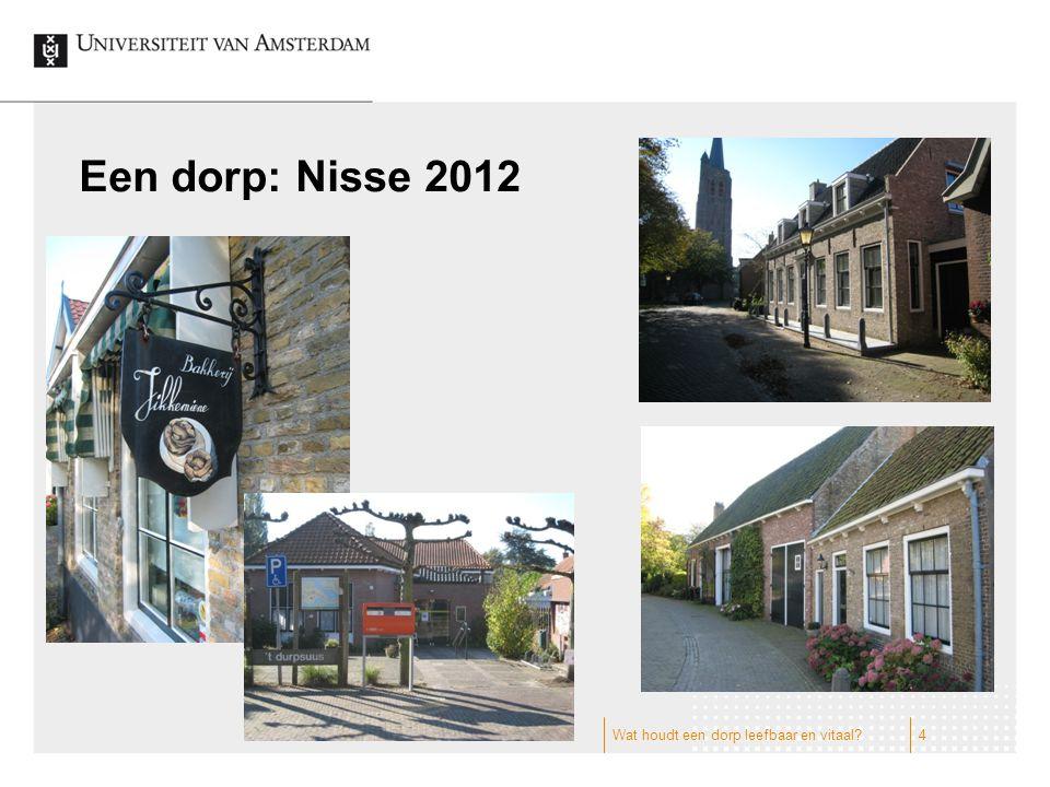 Een dorp: Nisse 2012 Wat houdt een dorp leefbaar en vitaal?4