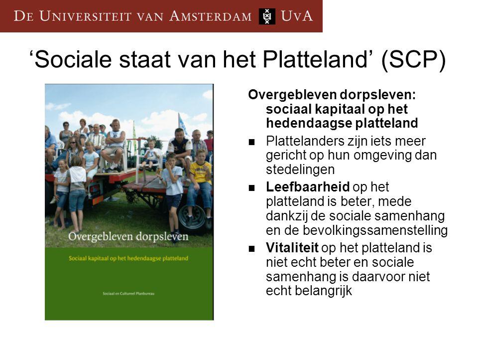 'Sociale staat van het Platteland' (SCP) Overgebleven dorpsleven: sociaal kapitaal op het hedendaagse platteland Plattelanders zijn iets meer gericht