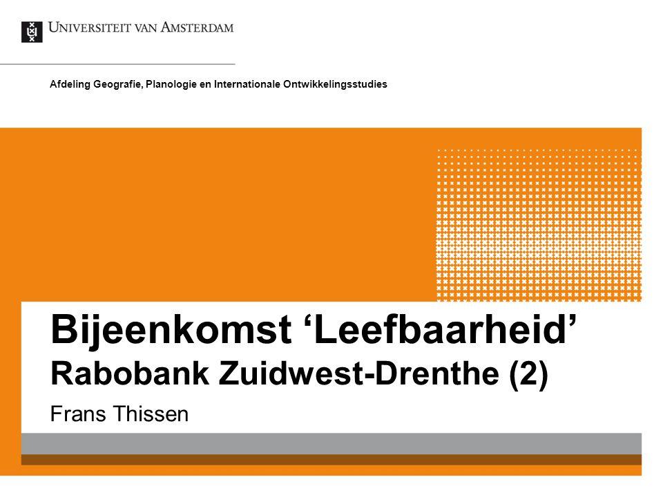 Bijeenkomst 'Leefbaarheid' Rabobank Zuidwest-Drenthe (2) Frans Thissen Afdeling Geografie, Planologie en Internationale Ontwikkelingsstudies