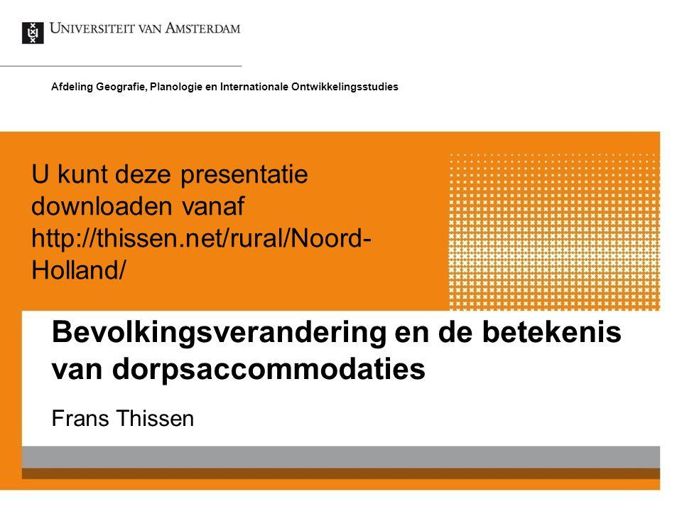 Frans Thissen Afdeling Geografie, Planologie en Internationale Ontwikkelingsstudies U kunt deze presentatie downloaden vanaf http://thissen.net/rural/Noord- Holland/