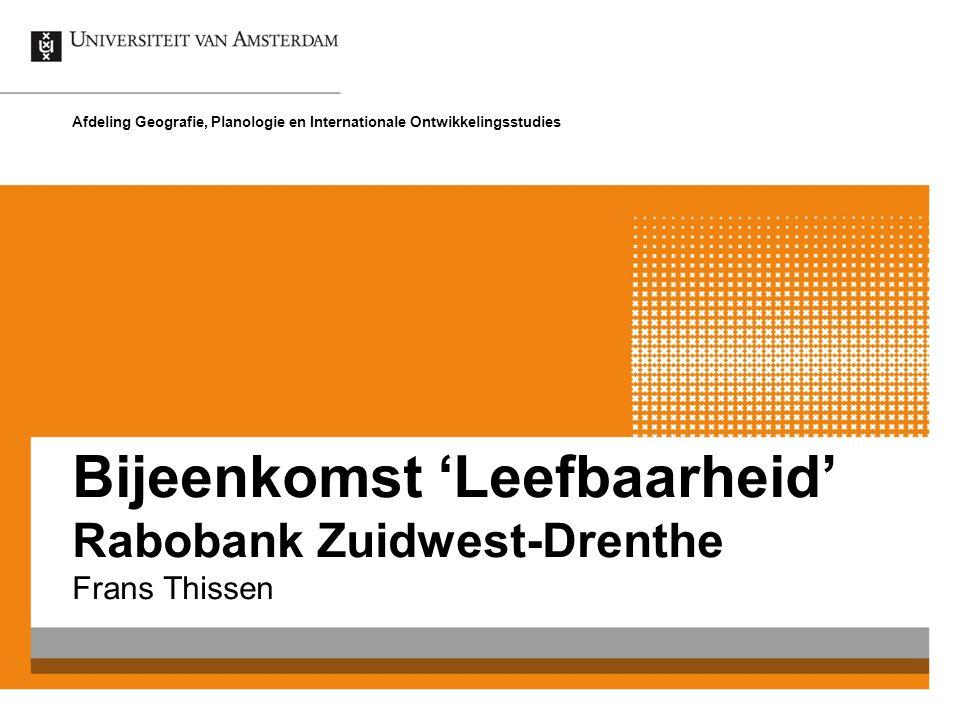 Frans Thissen Afdeling Geografie, Planologie en Internationale Ontwikkelingsstudies Bijeenkomst 'Leefbaarheid' Rabobank Zuidwest-Drenthe