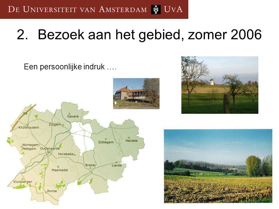 2.Bezoek aan het gebied, zomer 2006 Een persoonlijke indruk ….