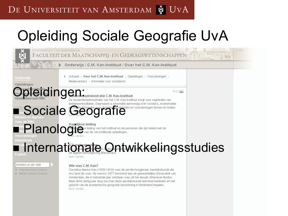 Uitgangspunten Onderwijsgebonden onderzoek UvA Sociale geografie Onderwijsdoelstellingen staan centraal: – Mogelijkheden tot training in verschillende vormen van dataverzameling: 1.