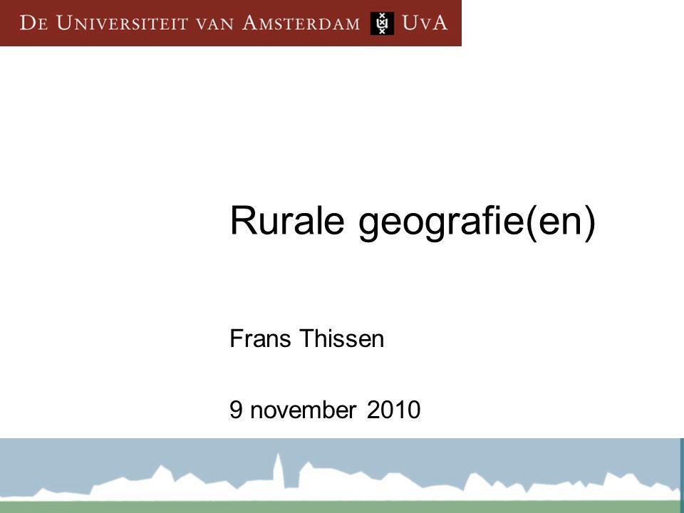 Rurale geografie(en) Frans Thissen 9 november 2010
