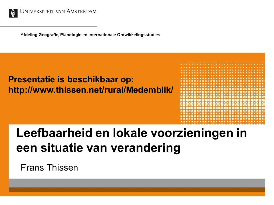 Frans Thissen Afdeling Geografie, Planologie en Internationale Ontwikkelingsstudies Presentatie is beschikbaar op: http://www.thissen.net/rural/Medemb