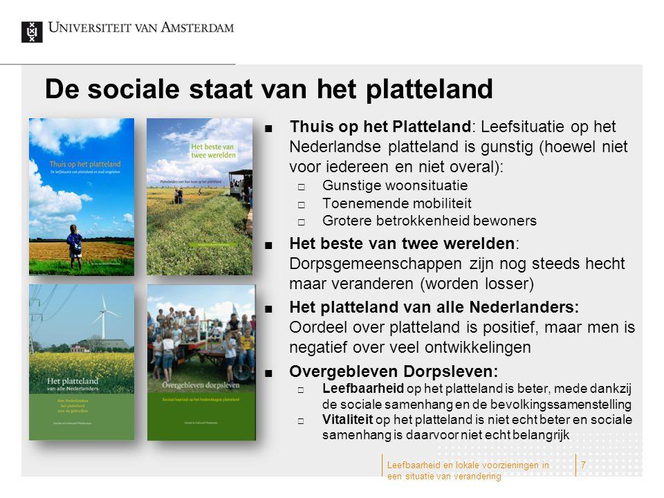 De sociale staat van het platteland Thuis op het Platteland: Leefsituatie op het Nederlandse platteland is gunstig (hoewel niet voor iedereen en niet