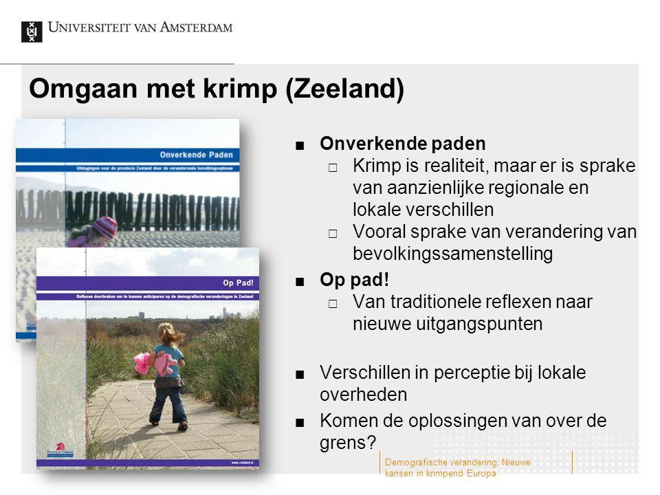 Omgaan met krimp (Zeeland) Onverkende paden  Krimp is realiteit, maar er is sprake van aanzienlijke regionale en lokale verschillen  Vooral sprake van verandering van bevolkingssamenstelling Op pad.