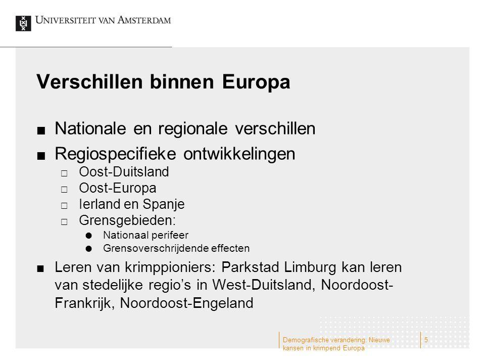 Verschillen binnen Europa Nationale en regionale verschillen Regiospecifieke ontwikkelingen  Oost-Duitsland  Oost-Europa  Ierland en Spanje  Grens