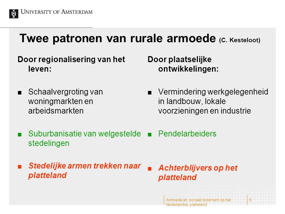 1.Ontkenning van armoedeproblemen (onzichtbaarheid in statistieken; rurale idylle is toonbeeld van 'rijkdom') 2.Ervaringen van machteloosheid en marginalisering 3.Minder succesvol in de ontwikkeling van overlevingsstrategieën Armoede en sociaal isolement op het Nederlandse platteland 7 Specifieke problemen van diffuse rurale armoede