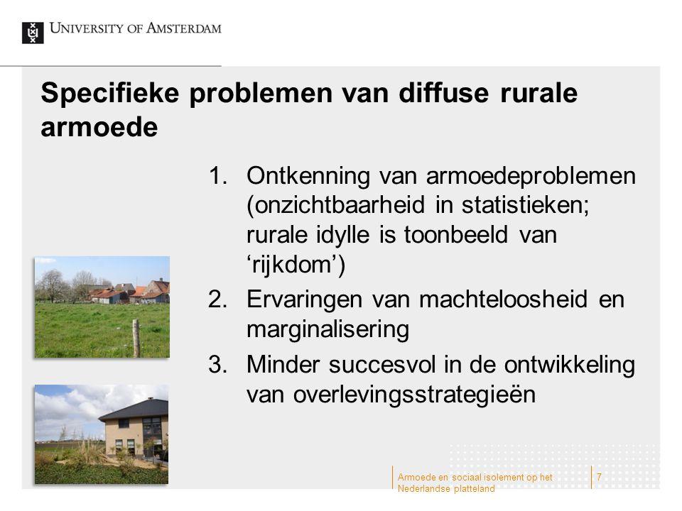 1.Ontkenning van armoedeproblemen (onzichtbaarheid in statistieken; rurale idylle is toonbeeld van 'rijkdom') 2.Ervaringen van machteloosheid en margi