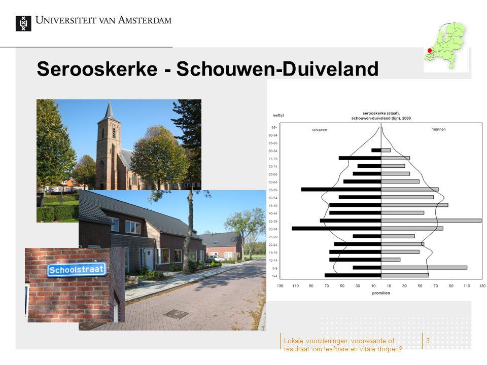 Serooskerke - Schouwen-Duiveland 3Lokale voorzieningen: voorwaarde of resultaat van leefbare en vitale dorpen?