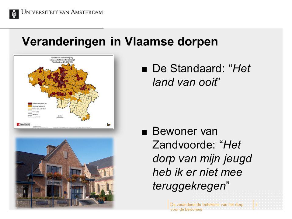"""Veranderingen in Vlaamse dorpen De Standaard: """"Het land van ooit"""" Bewoner van Zandvoorde: """"Het dorp van mijn jeugd heb ik er niet mee teruggekregen"""" D"""