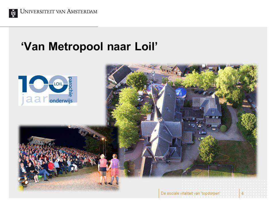 'Van Metropool naar Loil' De sociale vitaliteit van topdorpen 4