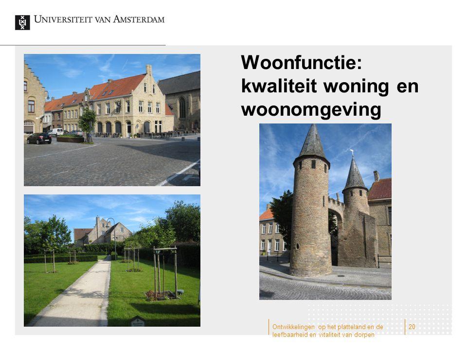 Woonfunctie: kwaliteit woning en woonomgeving Ontwikkelingen op het platteland en de leefbaarheid en vitaliteit van dorpen 20