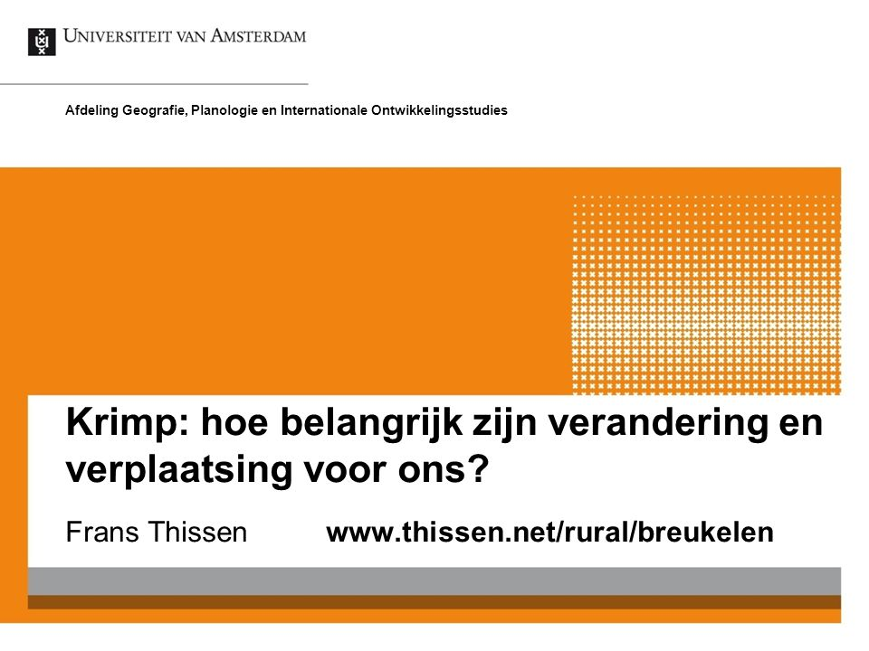 Frans Thissen www.thissen.net/rural/breukelen Afdeling Geografie, Planologie en Internationale Ontwikkelingsstudies