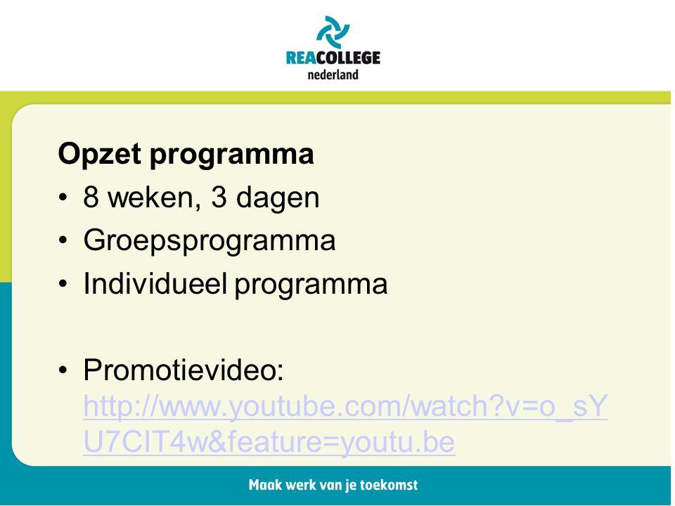 Opzet programma 8 weken, 3 dagen Groepsprogramma Individueel programma Promotievideo: http://www.youtube.com/watch v=o_sY U7CIT4w&feature=youtu.be http://www.youtube.com/watch v=o_sY U7CIT4w&feature=youtu.be