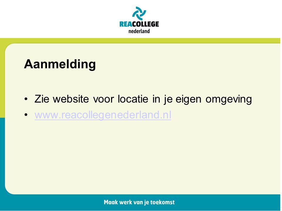 Aanmelding Zie website voor locatie in je eigen omgeving www.reacollegenederland.nl
