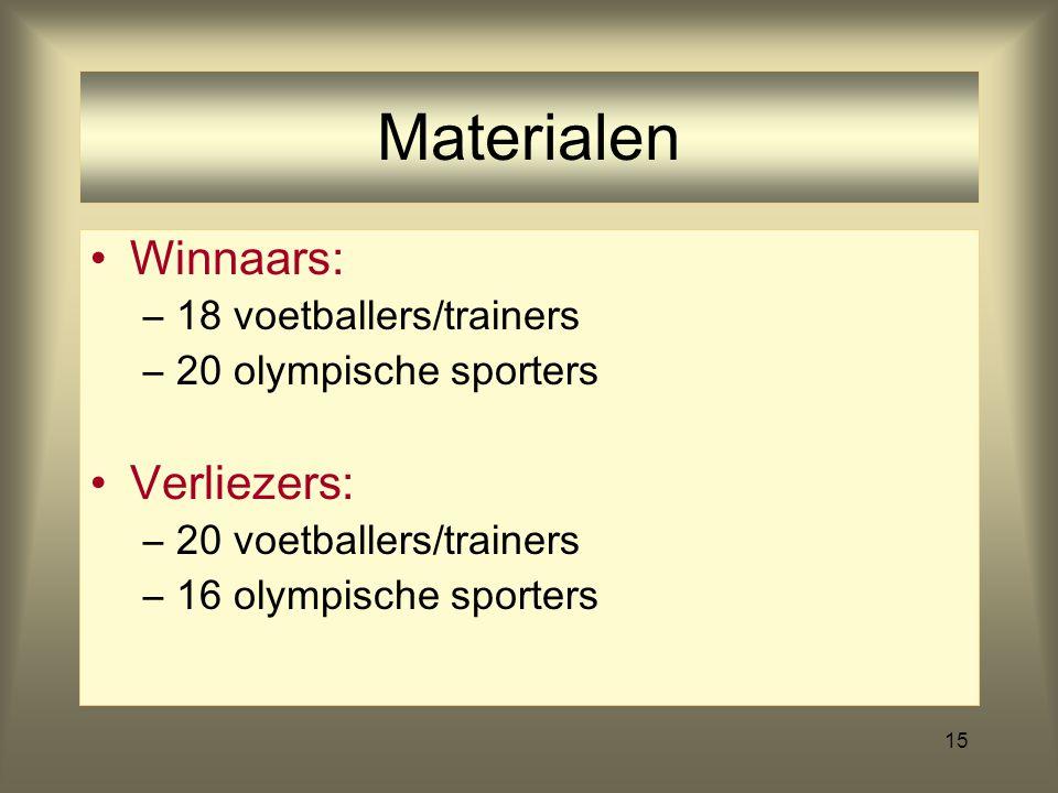 15 Materialen Winnaars: –18 voetballers/trainers –20 olympische sporters Verliezers: –20 voetballers/trainers –16 olympische sporters