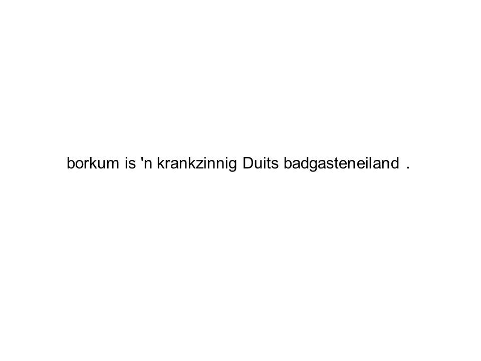 borkum is 'n krankzinnig Duits badgasteneiland.