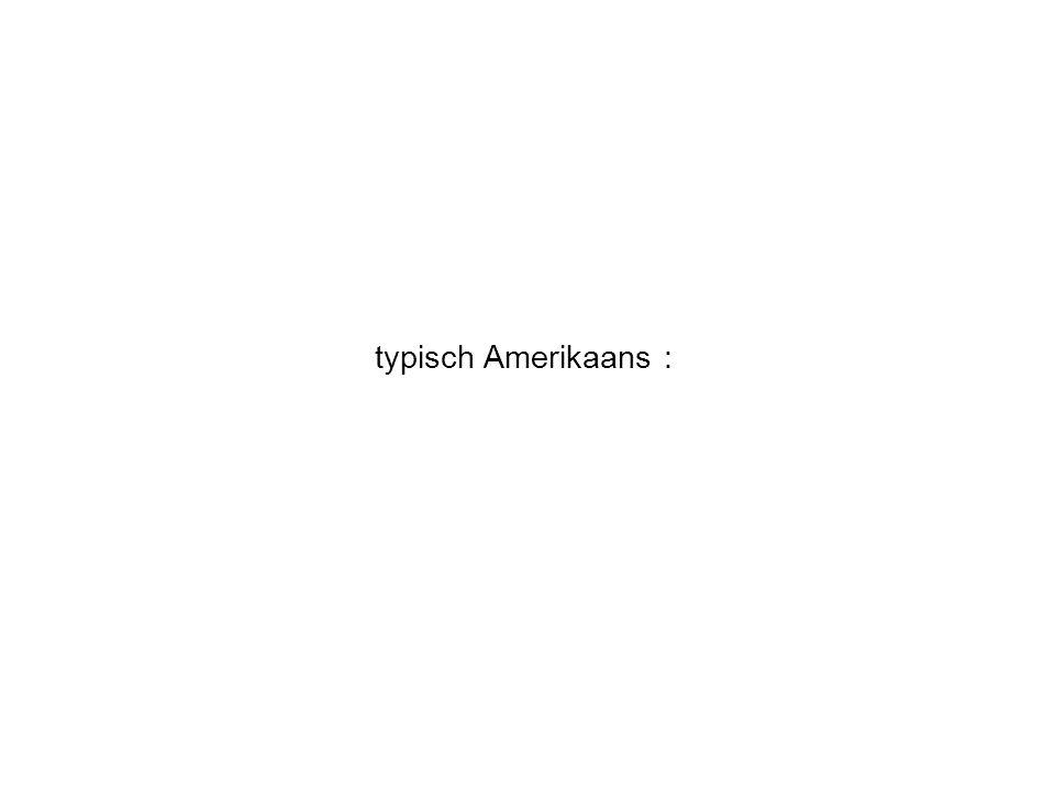 typisch Amerikaans :