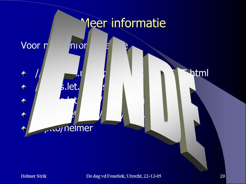 Helmer StrikDe dag vd Fonetiek, Utrecht, 22-12-0519 Conclusies Uitspraak trainen met een computer: is dat mogelijk? Antwoord: Ja! Automatisch gegenere