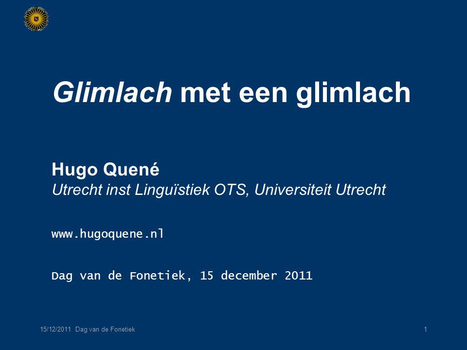15/12/2011 Dag van de Fonetiek2 in samenwerking met studenten Capita Selecta Dagmar v.d.