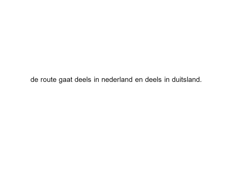 de route gaat deels in nederland en deels in duitsland.