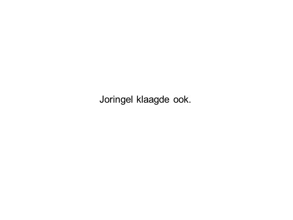 Joringel klaagde ook.