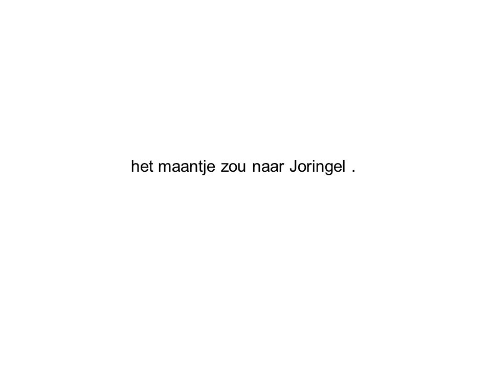 het maantje zou naar Joringel.