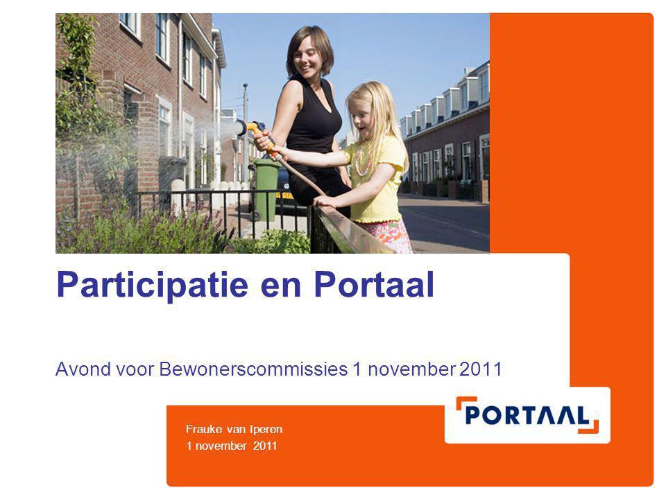 Participatie en Portaal Avond voor Bewonerscommissies 1 november 2011 Frauke van Iperen 1 november 2011