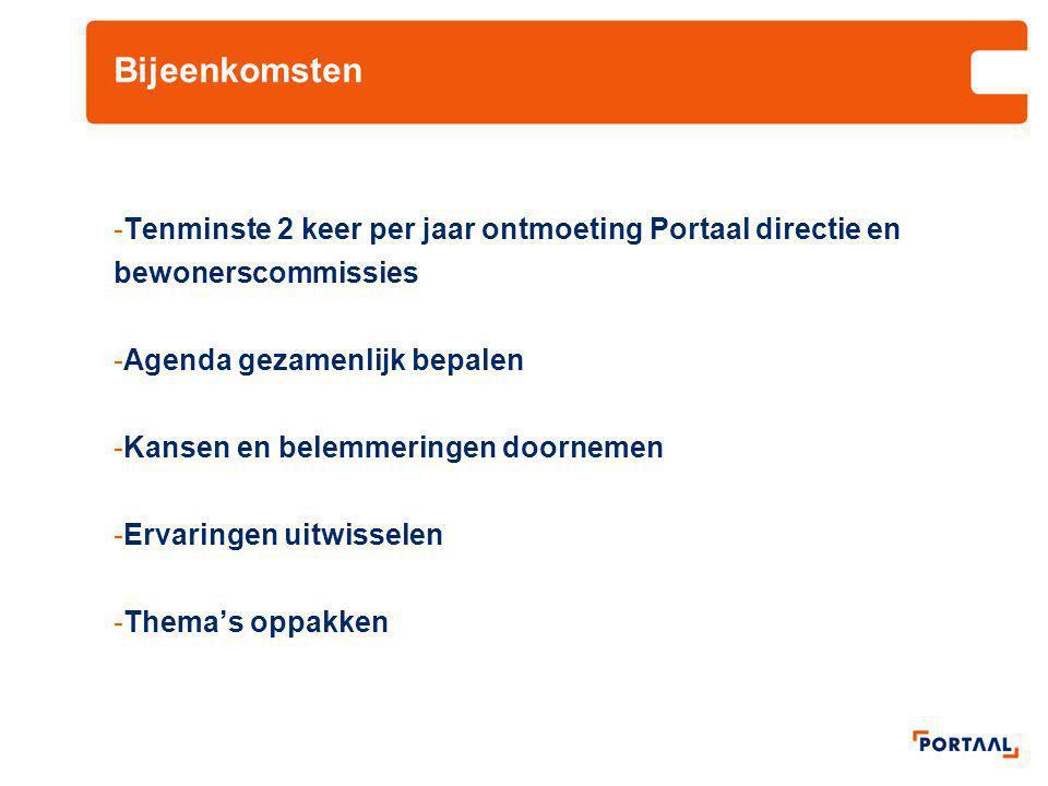 Bijeenkomsten -Tenminste 2 keer per jaar ontmoeting Portaal directie en bewonerscommissies -Agenda gezamenlijk bepalen -Kansen en belemmeringen doorne