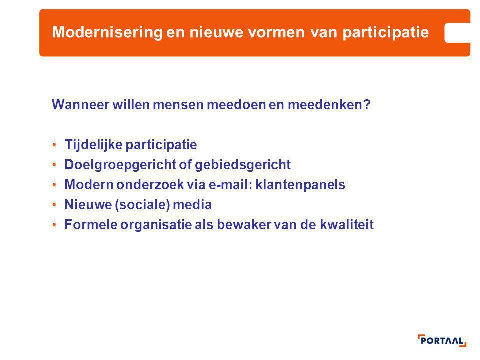 Modernisering en nieuwe vormen van participatie Wanneer willen mensen meedoen en meedenken? Tijdelijke participatie Doelgroepgericht of gebiedsgericht