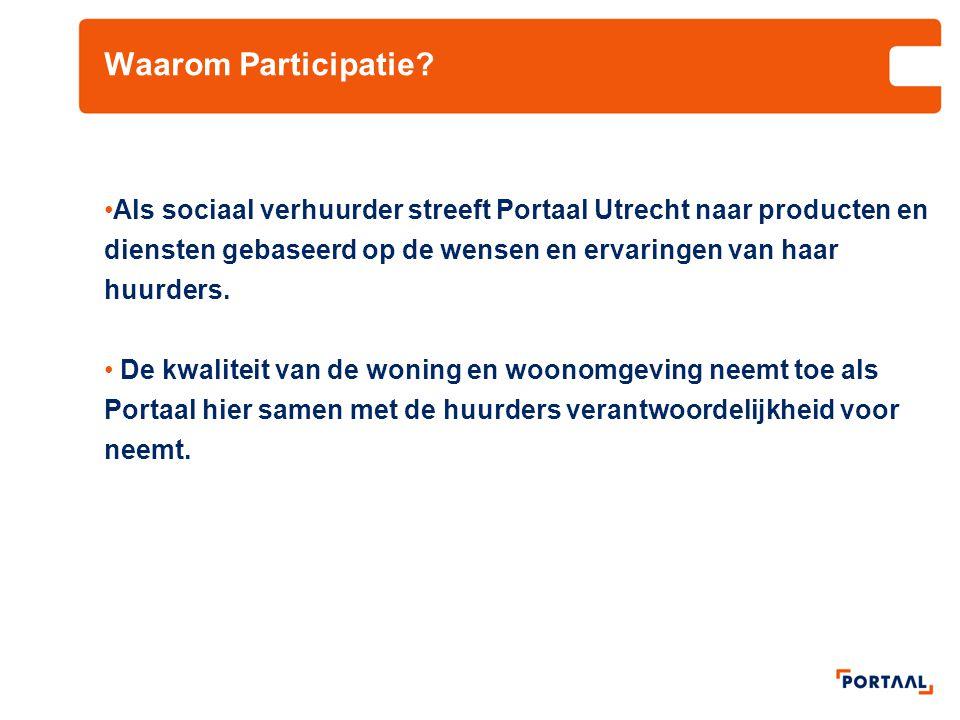 Waarom Participatie? Als sociaal verhuurder streeft Portaal Utrecht naar producten en diensten gebaseerd op de wensen en ervaringen van haar huurders.