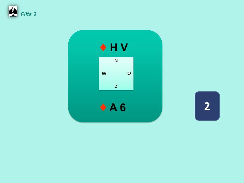 Snit op ♦ H werkt je maakt 5 ruitenslagen en 'ontwikkelt' dus 4 slagen ♦ A V 9 4 2 ♦ 6 5 ♦ H 8 7 ♦ B 10 3 N W O Z N W O Z Flits 2