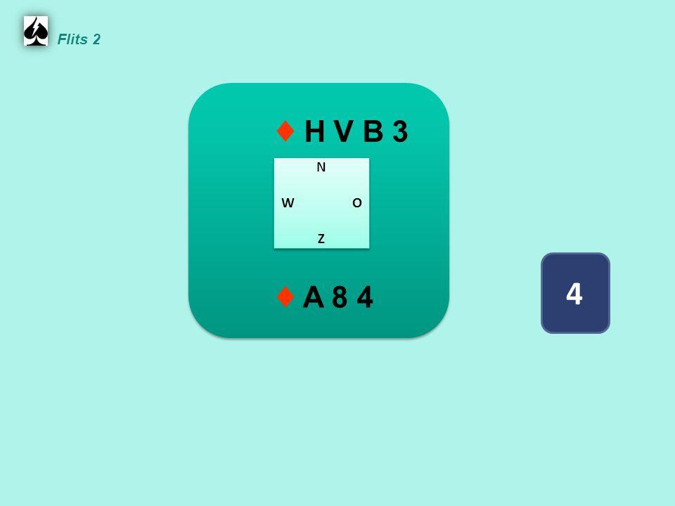 Snit op ♦ H mislukt je maakt 4 ruitenslagen en 'ontwikkelt' dus 3 slagen ♦ A V 9 4 2 ♦ H 8 7 ♦ 6 5 ♦ B 10 3 N W O Z N W O Z Flits 2