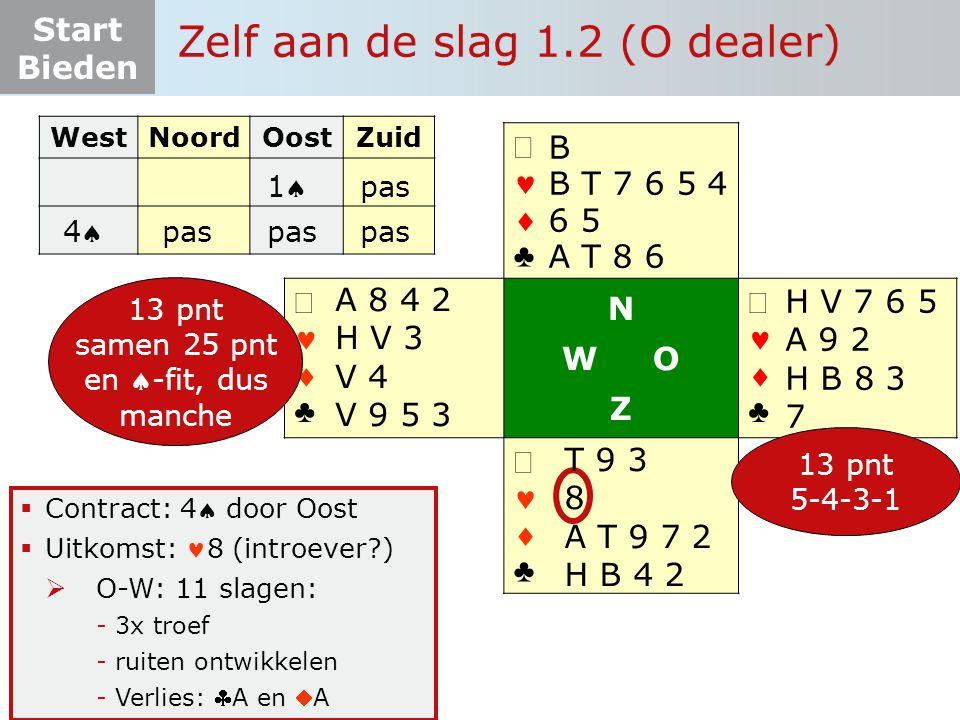 Start Bieden   ♣   ♣ N W O Z   ♣   ♣  Contract: 4 door Oost  Uitkomst: 8 (introever?)  O-W: 11 slagen: -3x troef -ruiten ontwikkelen -Verl