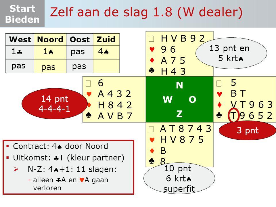 Start Bieden   ♣   ♣ N W O Z   ♣   ♣  Contract: 4 door Noord  Uitkomst: T (kleur partner)  N-Z: 4+1: 11 slagen: -alleen A en A gaan ver