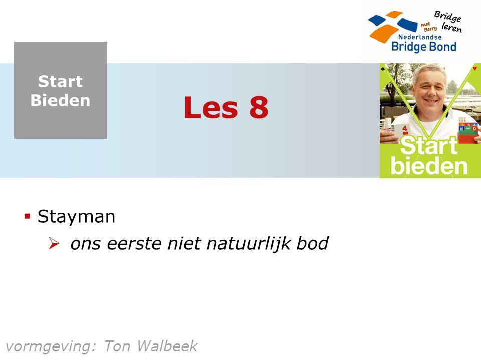 Start Bieden De vraag beantwoorden (1) Antwoord 2 na 2 (Stayman)  Partner: ik heb geen vierkaart hoog.