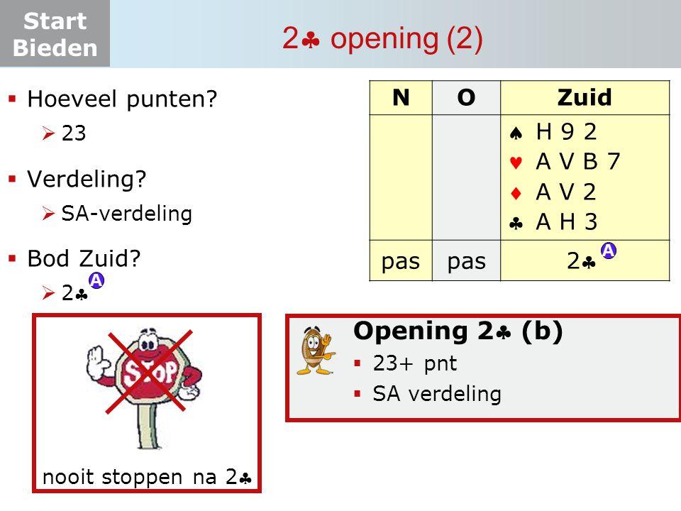 Start Bieden 2  opening (2) NOZuid    pas ? H 9 2 A V B 7 A V 2 A H 3  Hoeveel punten?  23  Verdeling?  SA-verdeling  Bod Zuid? 22 22 O
