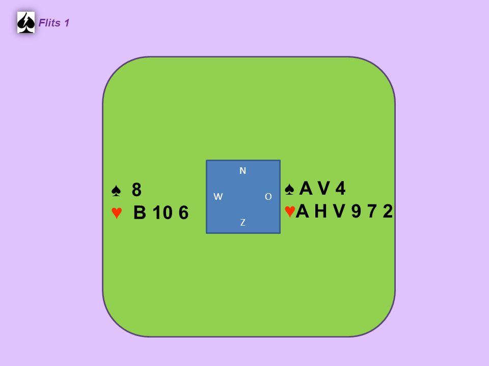 Flits 1 ♠ A V 4 ♥A H V 9 7 2 ♠ 8 ♥ B 10 6 N W O Z
