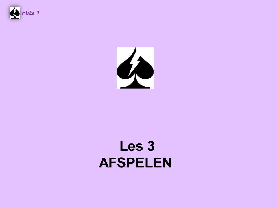 ♠ 7 6 Flits 1 Tellen ♠ A H V 5 3 N W O Z