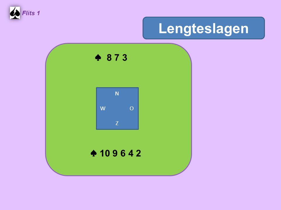 ♠ 8 7 3 Flits 1 ♠ 10 9 6 4 2 N W O Z Lengteslagen