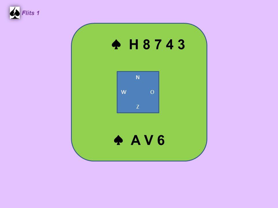 ♠ H 8 7 4 3 Flits 1 ♠ A V 6 N W O Z