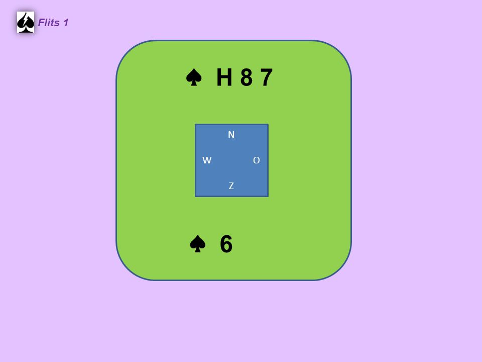 Zuid ♠ H 3 2 ♥ H B 10 2 ♦ 7 6 2 ♣ 8 5 4 West ♠ V 9 7 6 ♥ 9 8 7 4 ♦ H V B ♣ 10 3 Noord ♠ A B 5 ♥ V 3 ♦ A 9 5 4 ♣ A 7 6 2 Oost ♠ 10 8 4 ♥ A 6 5 ♦ 10 8 3 ♣ H V B 9 1.