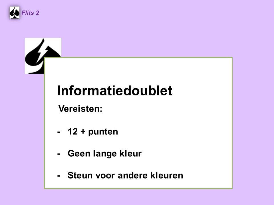 Informatiedoublet Vereisten: - 12 + punten - Geen lange kleur - Steun voor andere kleuren Flits 2