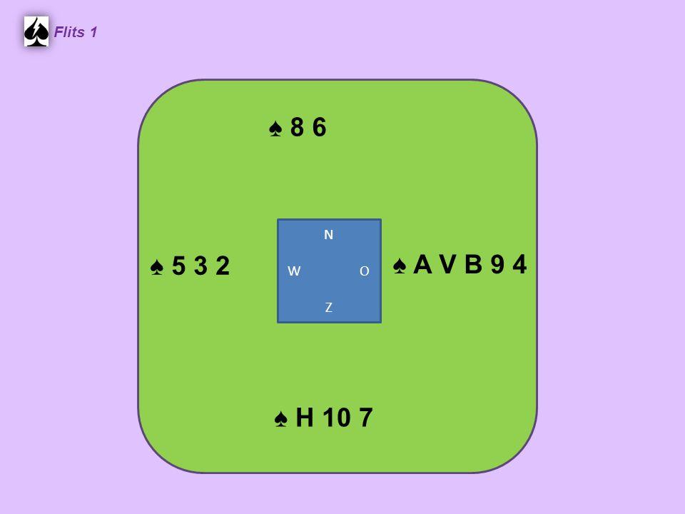 ♠ 8 6 Flits 1 ♠ A V B 9 4 ♠ H 10 7 ♠ 5 3 2 N W O Z