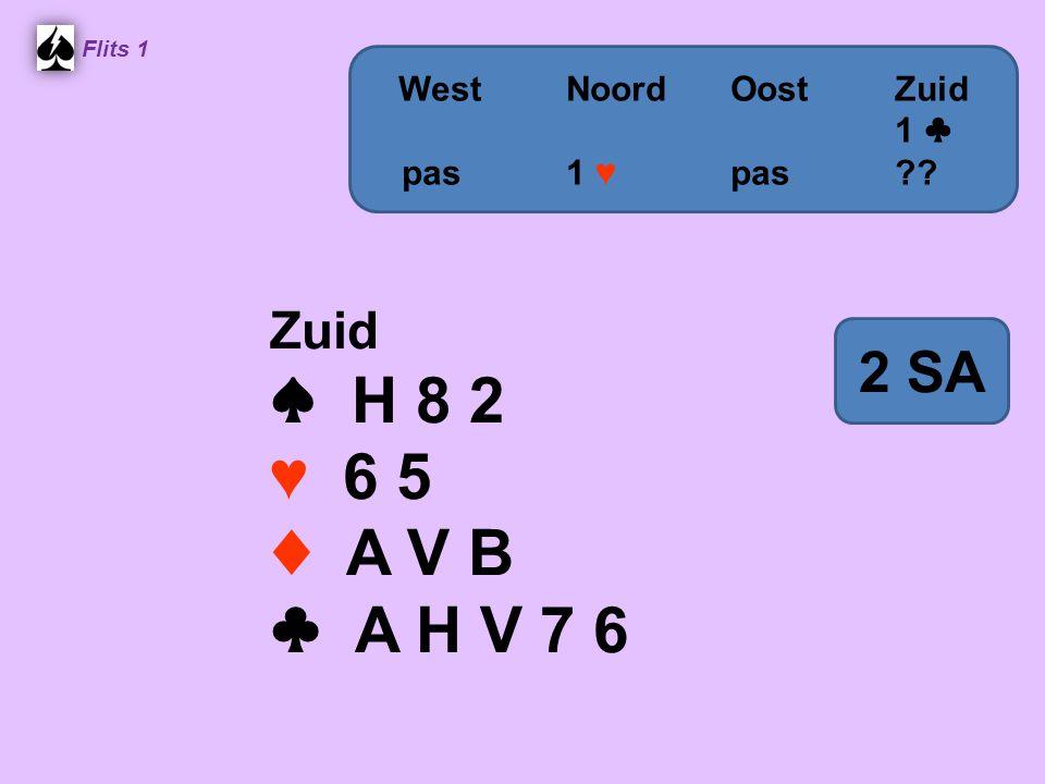 Zuid ♠ H 8 2 ♥ 6 5 ♦ A V B ♣ A H V 7 6 Flits 1 WestNoordOostZuid 1 ♣ pas 1 ♥ pas?? 2 SA